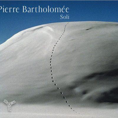 PIERRE BARTHOLOMÉE – SOLI