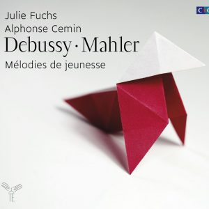 Debussy, Mahler : Mélodies de jeunesse