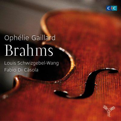 BRAHMS – CELLO SONATAS – OPHELIE GAILLARD