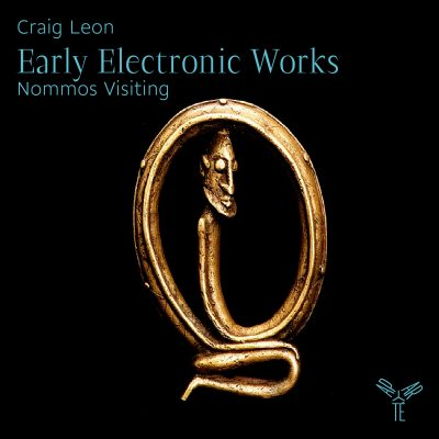 CRAIG LEON – EARLY ELECTRONIC WORKS
