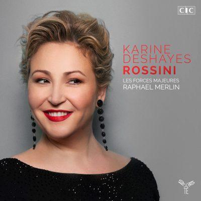 Rossini – Vie de Rossini / Karine Deshayes & Les Forces Majeures, Raphaël Merlin