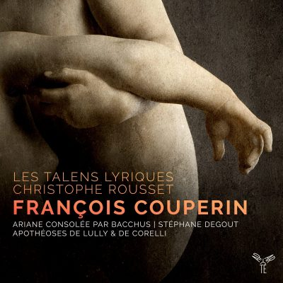 F.Couperin – Ariane consolée par Bacchus / Les Talens Lyriques, Christophe Rousset