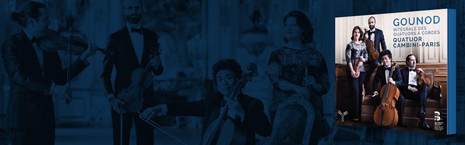 Gounod | Intégrale des quatuors à cordes