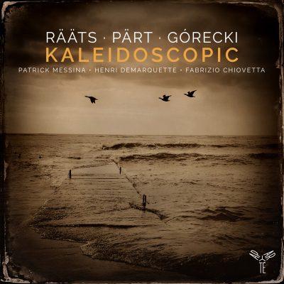 Kaleidoscopic (RÄÄTS, PÄRT, GÓRECKI)