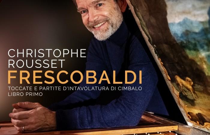 Frescobaldi Christophe Rousset