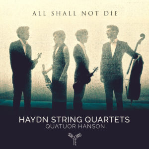"Haydn: String Quartets ""All shall not die"""