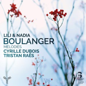Nadia & Lili Boulanger : Mélodies